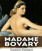 Gustave Flaubert: Madame Bovary (New Edition)