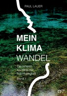 Paul Lauer: Mein Klimawandel