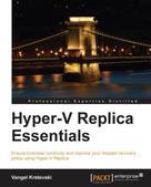 Vangel Krstevski: Hyper-V Replica Essentials