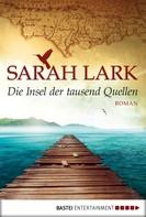Sarah Lark: Die Insel der tausend Quellen ★★★★★