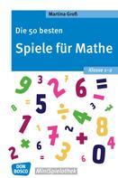 Martina Groß: Die 50 besten Spiele für Mathe. Klasse 1-2 - eBook ★★★★