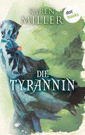 Karen Miller: Die Tyrannin: Godspeaker - Band 3 ★★★★★