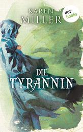 Die Tyrannin: Godspeaker - Band 3 - Roman