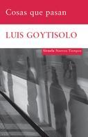 Luis Goytisolo: Cosas que pasan