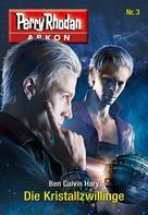 Ben Calvin Hary: Arkon 3: Die Kristallzwillinge ★★★