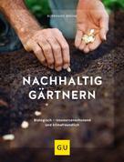 Burkhard Bohne: Nachhaltig gärtnern ★★★