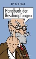 Dr. Sebastian Freud: Handbuch der Beschimpfungen ★★★