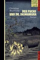 Christine Wunnicke: Der Fuchs und Dr. Shimamura ★★★★★