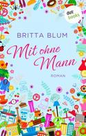 Britta Blum: Mit ohne Mann ★★★