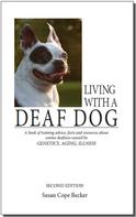 Susan Cope Becker: Living With A Deaf Dog - 2nd Edition