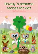 Siegfried Freudenfels: Flovely´s bedtime stories for kids