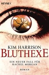 Bluthexe - Die Rachel-Morgan-Serie 12 - Roman