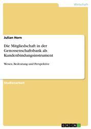 Die Mitgliedschaft in der Genossenschaftsbank als Kundenbindungsinstrument - Wesen, Bedeutung und Perspektive
