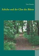 Uwe Goeritz: Schicha und der Clan des Bären