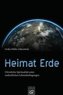 Geiko Müller-Fahrenholz: Heimat Erde