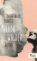 Marie-Alice Schultz: Mikadowälder