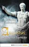 Philipp Vandenberg: Augustus - Die geheimen Tagebücher ★★★