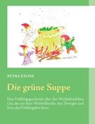 Petra Stunz: Die grüne Suppe