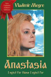 Anastasia (The Ringing Cedars of Russia series, Volume 1) - I Exist For Those I Exist For