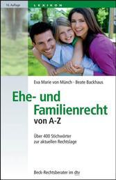 Ehe- und Familienrecht von A-Z - Über 400 Stichwörter zur aktuellen Rechtslage