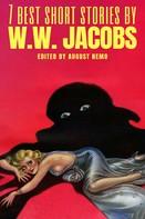 W. W. Jacobs: 7 best short stories by W. W. Jacobs