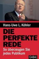 Hans-Uwe L. Köhler: Die perfekte Rede ★★★★