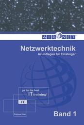 Netzwerktechnik, Band 1 - Grundlagen für Einsteiger