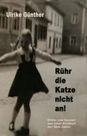 Ulrike Günther: Rühr die Katze nicht an! ★★★★★