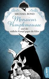Monsieur Pamplemousse und der tödliche Kampf gegen die Kilos