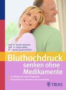 Claudia Laupert-Deick: Bluthochdruck senken ohne Medikamente ★★★