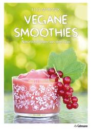 Vegane Smoothies - Natürliche Power aus dem Glas