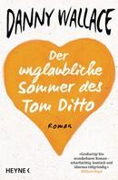 Danny Wallace: Der unglaubliche Sommer des Tom Ditto ★★★