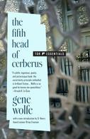 Gene Wolfe: The Fifth Head of Cerberus
