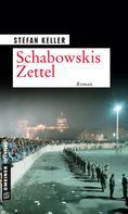 Stefan Keller: Schabowskis Zettel ★★★★