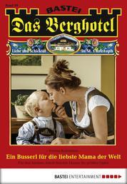 Das Berghotel - Folge 099 - Ein Busserl für die liebste Mama der Welt