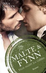 Malte & Fynn - Dich nicht zu lieben 3