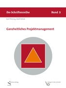 Karl Pfetzing: Ganzheitliches Projektmanagement