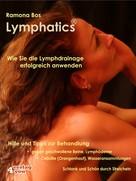 Ramona Bos: Lymphatics. Wie Sie die Lymphdrainage erfolgreich anwenden. ★★★