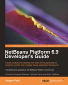 Jurgen Petri: NetBeans Platform 6.9 Developer's Guide