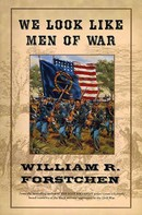 William R. Forstchen: We Look Like Men of War ★★★★