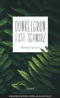 Mareike Fallwickl: Dunkelgrün fast schwarz ★★★★