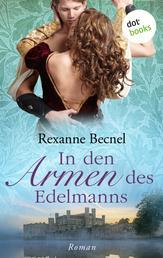 In den Armen des Edelmanns - Roman