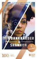 Damaris Kofmehl: Der Bankräuber & Shannon ★★