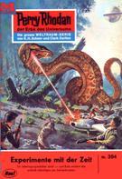 Clark Darlton: Perry Rhodan 354: Experimente mit der Zeit ★★★★