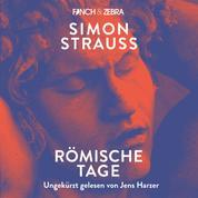 Römische Tage (Ungekürzte Lesung)