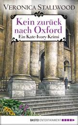 Kein Zurück nach Oxford - Ein Kate-Ivory-Krimi.