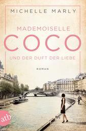 Mademoiselle Coco und der Duft der Liebe - Roman