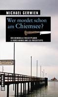 Michael Gerwien: Wer mordet schon am Chiemsee? ★★