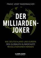 Franz Josef Radermacher: Der Milliarden-Joker ★★★★★