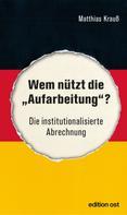 """Matthias Krauß: Wem nützt die """"Aufarbeitung""""? ★★★★★"""